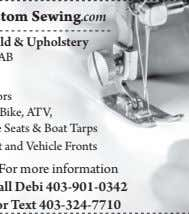 For more information Call Debi 403-901-0342 or Text 403-324-7710 Ace Custom Sewing .com Repair, Build