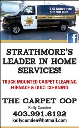 STRATHMORE'S LEADER IN HOME Services! TRUCK MOUNTED CARPET CLEANING FURNACE & DUCT CLEANING THE CARPET