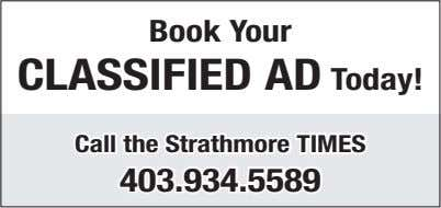 Book Your CLASSIFIED AD Today! Call the Strathmore TIMES 403.934.5589