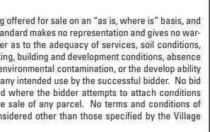 "The land is being offered for sale on an ""as is, where is"" basis, and"