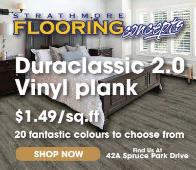 Duraclassic 2.0 Vinyl plank $1.49/sq.ft 20 fantastic colours to choose from Find Us At SHOP