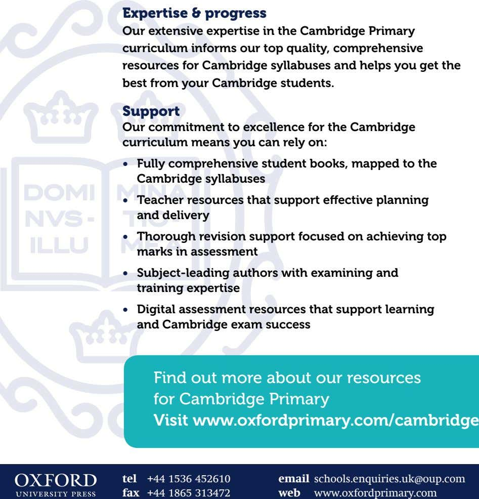Expertise & progress Our extensive expertise in the Cambridge Primary curriculum informs our top quality,
