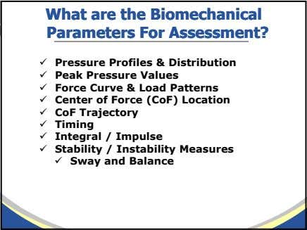 WhatWhat areare thethe BiomechanicalBiomechanical ParametersParameters ForFor Assessment?Assessment? Pressure Profiles
