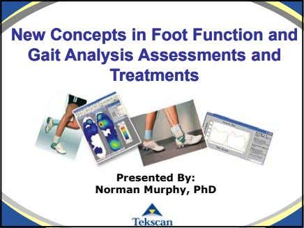 NewNew ConceptsConcepts inin FootFoot FunctionFunction andand GaitGait AnalysisAnalysis AssessmentsAssessments andand