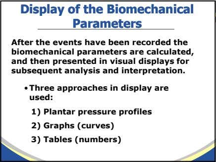 DisplayDisplay ofof thethe BiomechanicalBiomechanical ParametersParameters After the events have been recorded the