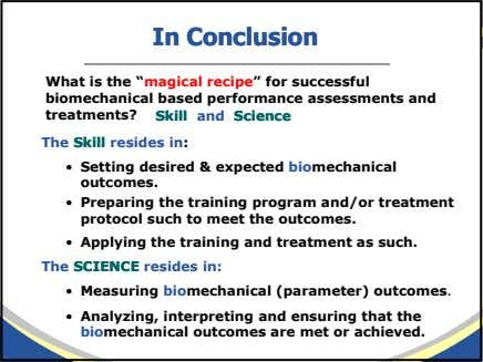"InIn ConclusionConclusion What is the ""magical recipe"" for successful biomechanical based performance assessments"