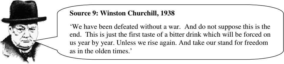 Source 9: Winston Churchill, 1938 'We have been defeated without a war. And do not