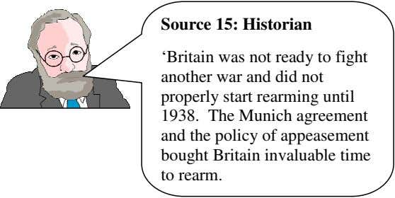 Source 15: Historian 'Britain was not ready to fight another war and did not properly