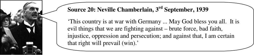 Source 20: Neville Chamberlain, 3 rd September, 1939 'This country is at war with Germany
