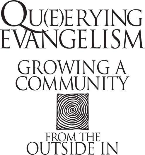 Que(e)rying Evangelism / FIRST PROOFS [approximate pagination] / July 12, 2005 / Page iii / TITLE