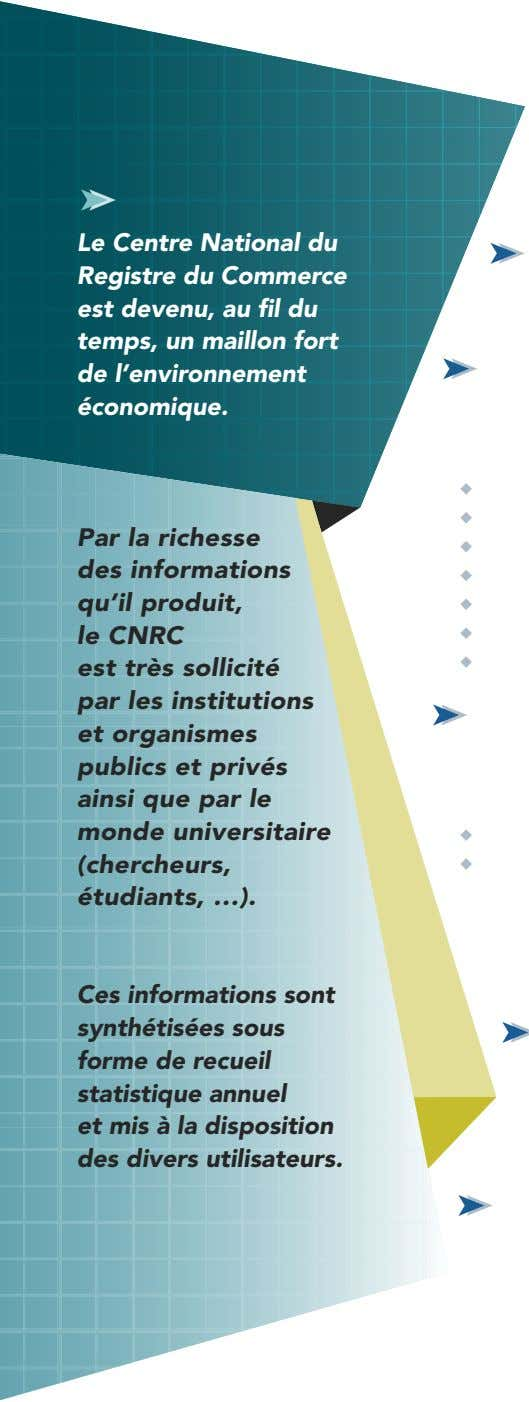 Le Centre National du Registre du Commerce est devenu, au fil du temps, un maillon