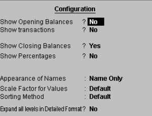 Vouchers: To configure a trial balance click this button. Fig. 2.12 F12: Configure Show Opening Balance: