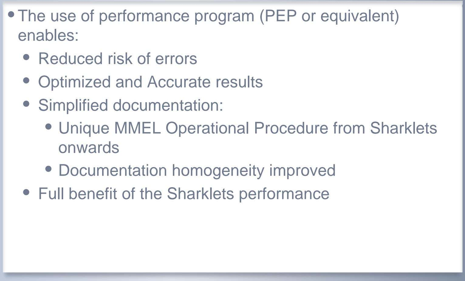 • The use of performance program (PEP or equivalent) enables: • Reduced risk of errors