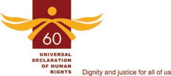 DIGNITY AND JUSTICE FOR ALL OF US 60th Anniversary of the Universal Declaration of Human Rights