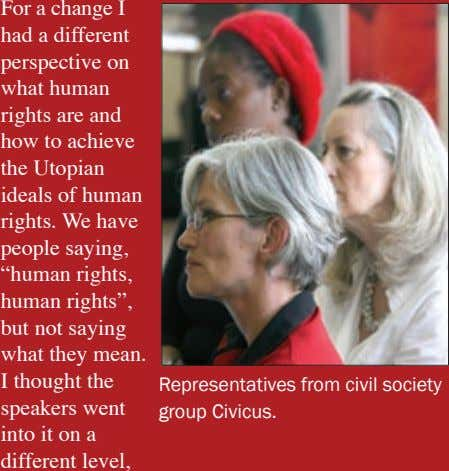 Representatives from civil society group Civicus. For a change I had a different perspective on what