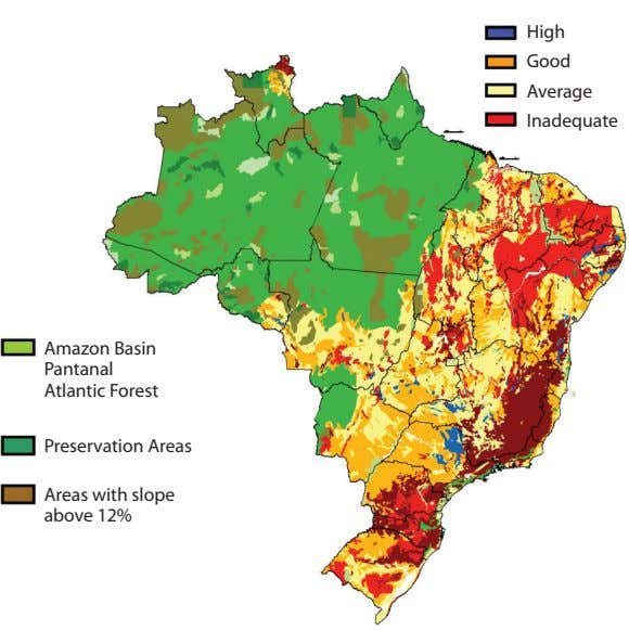 High Good Average Inadequate Amazon Basin Pantanal Atlantic Forest Preservation Areas Areas with slope above