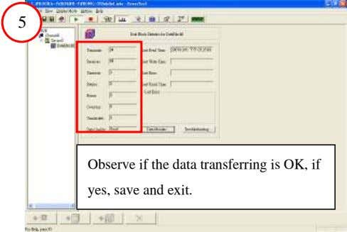 5 Observe if the data transferring is OK, if yes, save and exit.