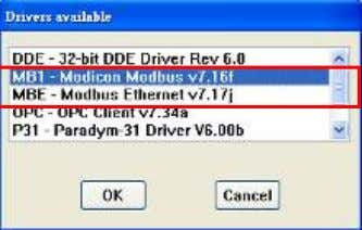 on Driver space, the drivers available window will pop up. MB1 - Modbus Driver MBE -