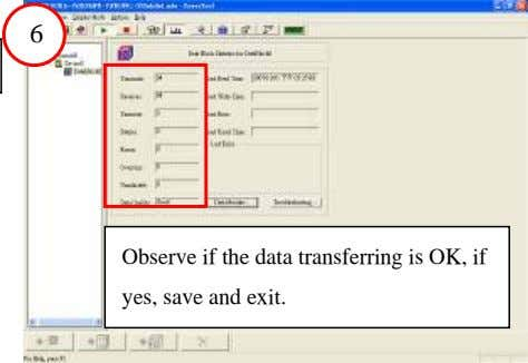 6 Observe if the data transferring is OK, if yes, save and exit.