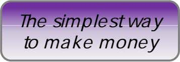 The simplest way to make money