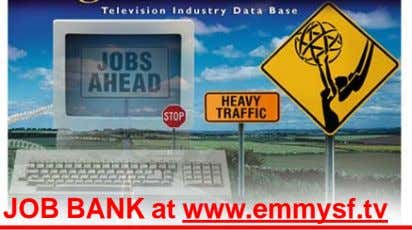 JOB BANK at www.emmysf.tv