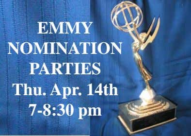 EMMY NOMINATION PARTIES Thu. Apr. 14th 7-8:30 pm
