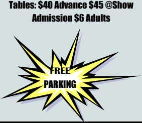 Tables: $40 Advance $45 @Show Admission $6 Adults FREE PARKING