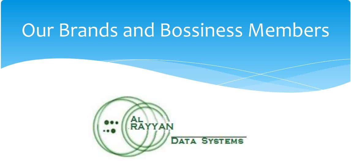 Our Brands and Bossiness Members