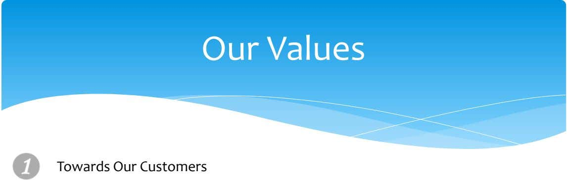 Our Values Towards Our Customers