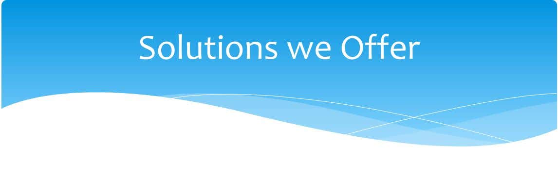 Solutions we Offer