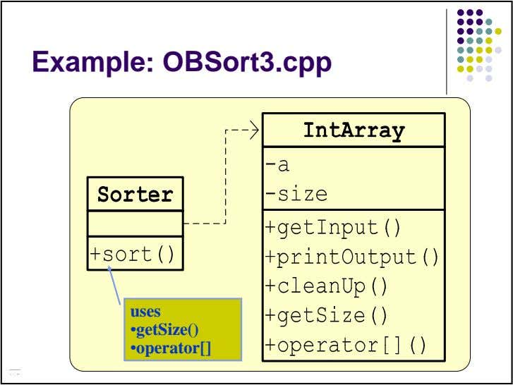 Example: OBSort3.cpp uses •getSize() •operator[]