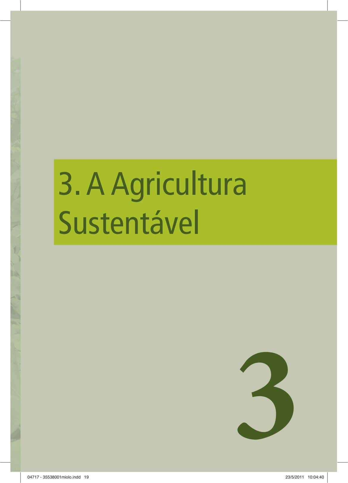 3. A Agricultura Sustentável 3 0047174717 -- 335538001miolo.indd5538001miolo.indd 1199 223/5/20113/5/2011