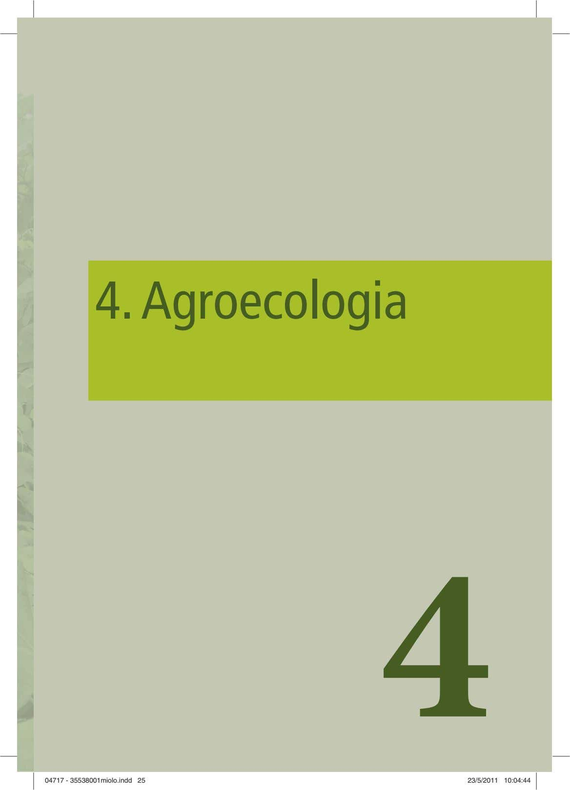 4. Agroecologia 4 0047174717 -- 335538001miolo.indd5538001miolo.indd 2255 223/5/20113/5/2011 110:04:440:04:44