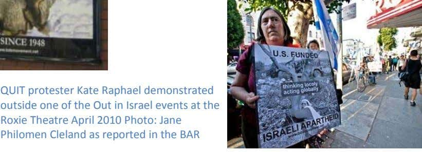 QUIT protester Kate Raphael demonstrated outside one of the Out in Israel events at the