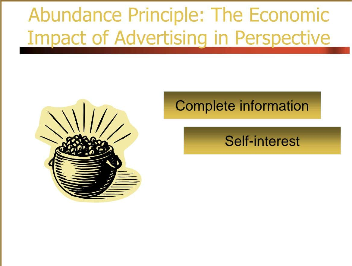 Abundance Principle: The Economic Impact of Advertising in Perspective Complete information Self-interest Abundance Principle