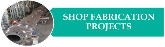 SHOP FABRICATION PROJECTS