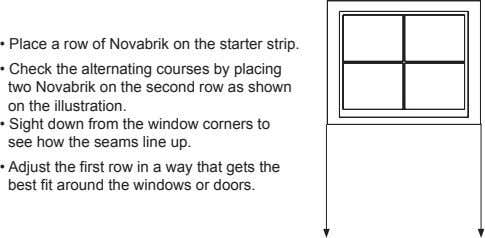 • Place a row of Novabrik on the starter strip. • Check the alternating courses