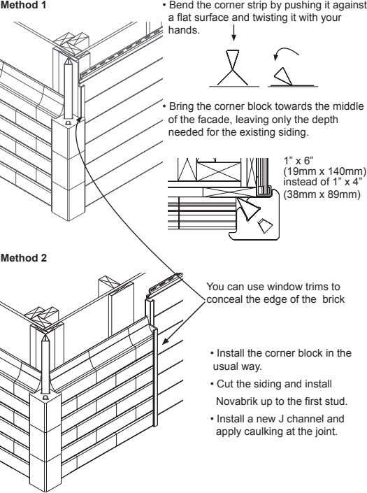 Method 1 • Bend the corner strip by pushing it against a flat surface and