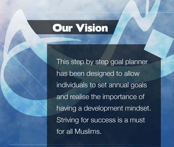 Our Vision This step by step goal planner has been designed to allow individuals to