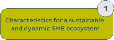 1 Characteristics for a sustainable and dynamic SME ecosystem