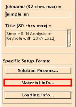 CHAPTER 2 A Simple S-N Analysis 35 Material Information Now press the Material Info ... button