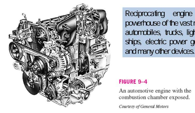 to be very versatile and has a wide range of applications. Reciprocating engine is the powerhouse