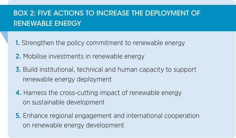 BOX 2: FIVE ACTIONS TO INCREASE THE DEPLOYMENT OF RENEWABLE ENERGY 1. Strengthen the policy