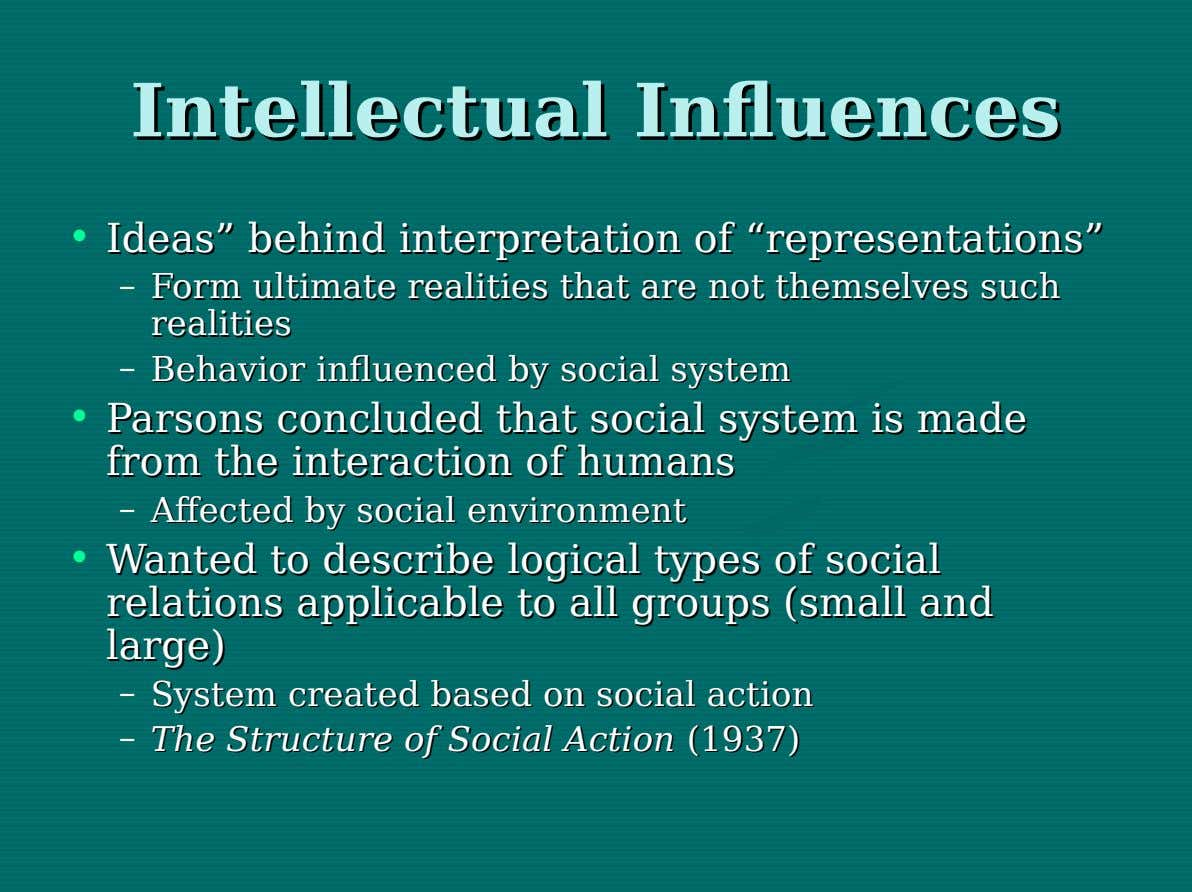 "Intellectual Intellectual Influences Influences • Ideas"" Ideas"" behind behind interpretation interpretation of of ""representations"" ""representations"" –"