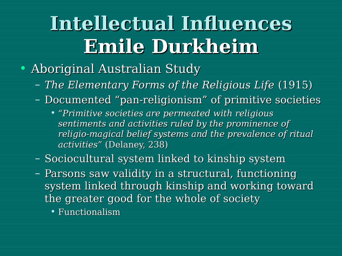 Intellectual Intellectual Influences Influences Emile Emile Durkheim Durkheim • Aboriginal Aboriginal Australian Australian Study Study –
