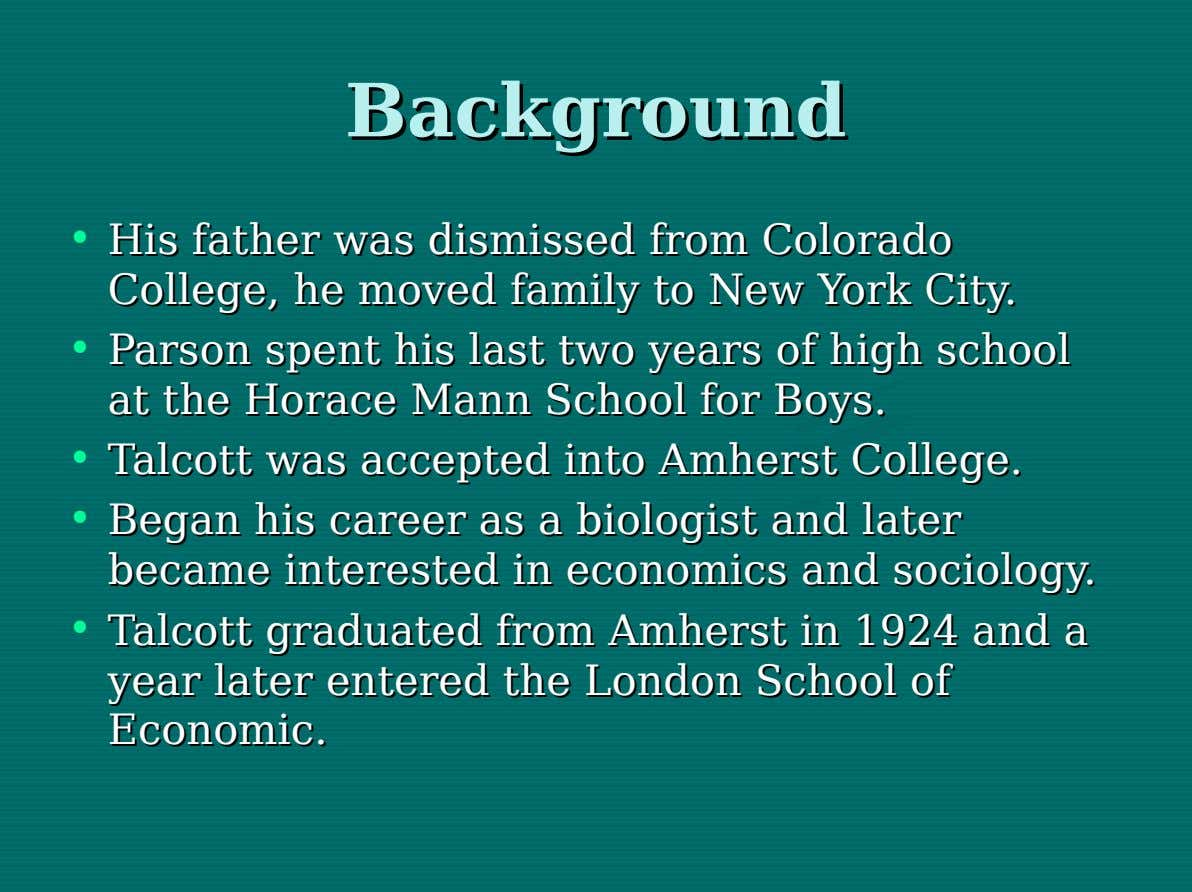 Background Background • His His father father was was dismissed dismissed from from Colorado Colorado College,