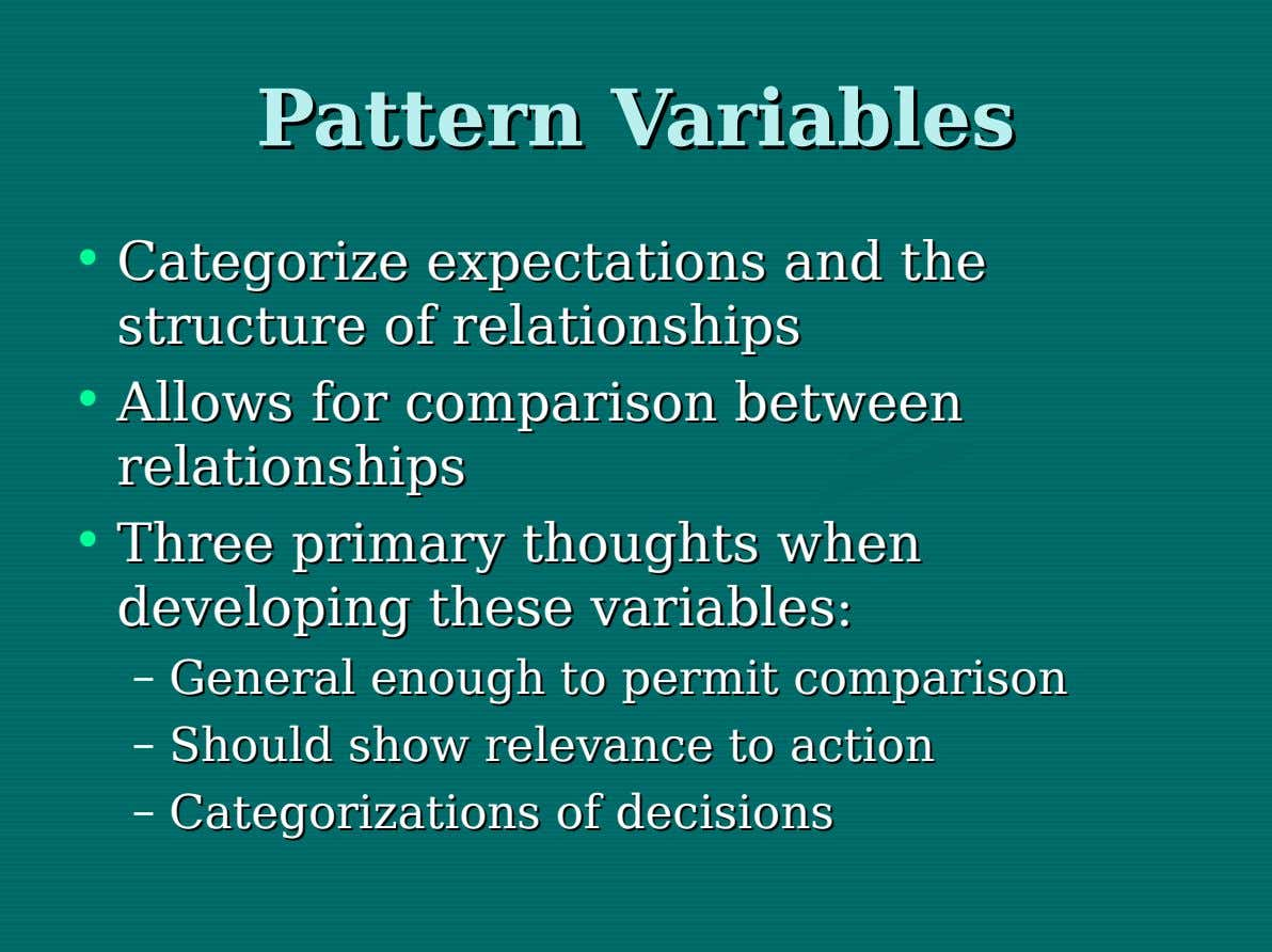 Pattern Pattern Variables Variables • Categorize Categorize expectations expectations and and the the structure structure of