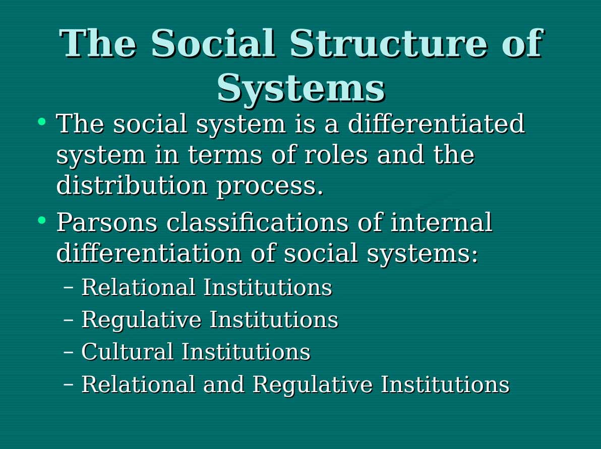 The The Social Social Structure Structure of of Systems Systems • The The social social system