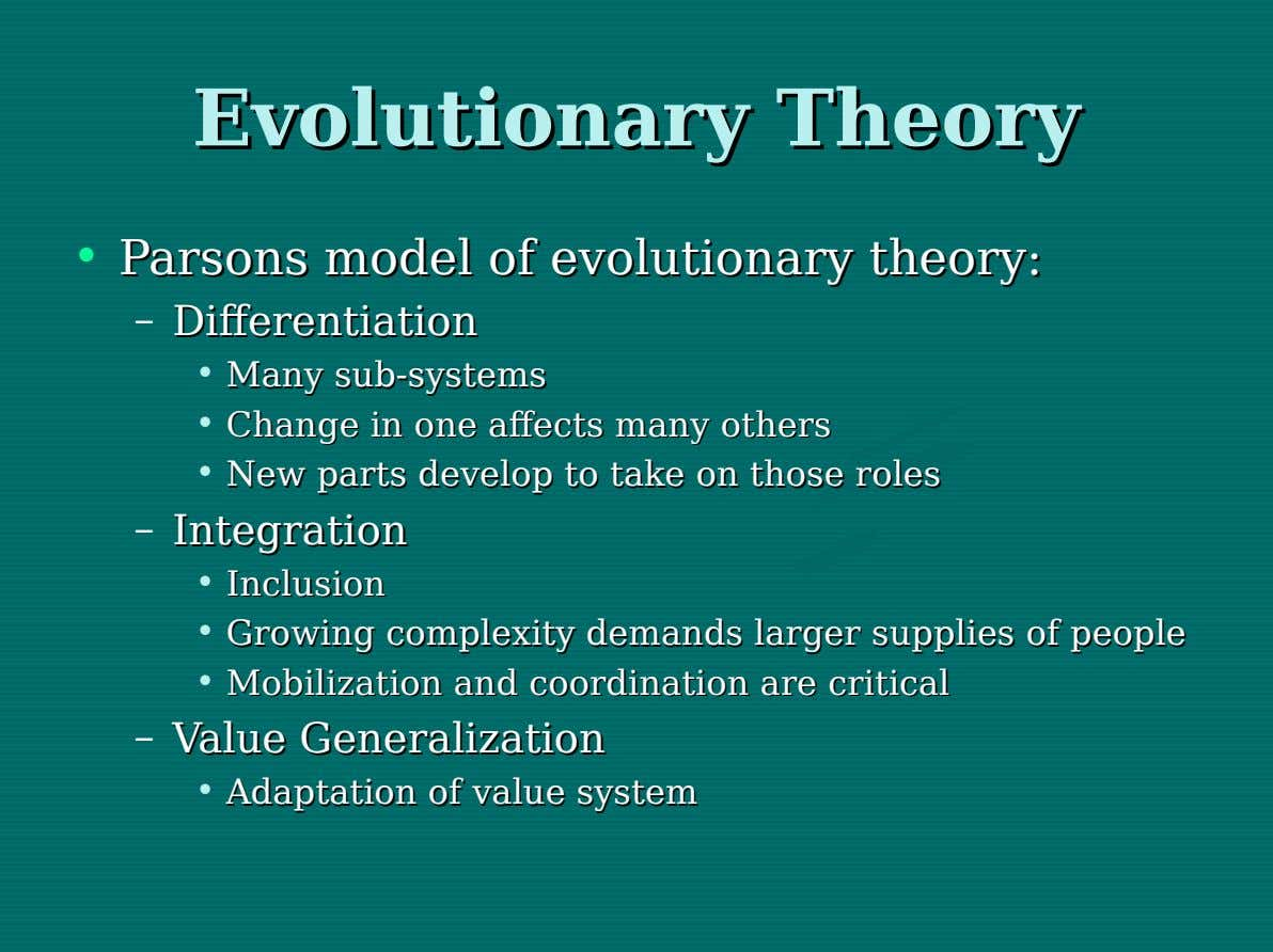Evolutionary Evolutionary Theory Theory • Parsons Parsons model model of of evolutionary evolutionary theory: theory: –
