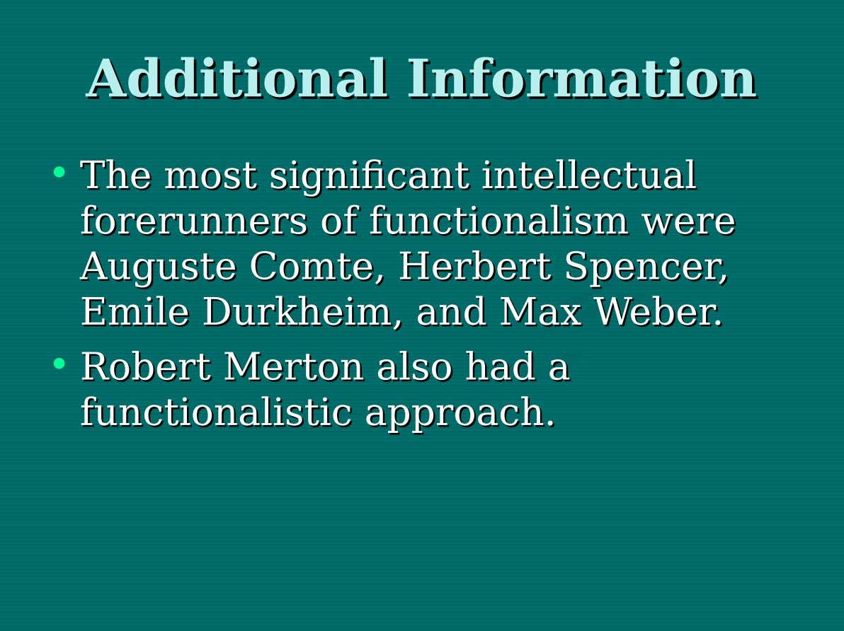 Additional Additional Information Information • The The most most significant significant intellectual intellectual forerunners forerunners of
